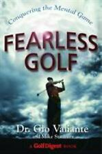 Fearless Golf : Conquering the Mental Game by Gio Valiante; Mike Stachura