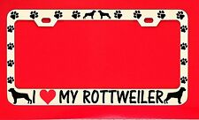 I Love My Rottweiler Chrome License Plate Frame Tag Dog Paw Weatherproof Vinyl