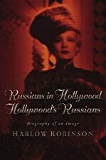 Russians in Hollywood, Hollywood's Russians: Biography of an Image Robinson, Ha