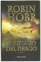 Il rifugio del drago di Robin Hobb ed. Fanucci