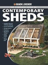Black & Decker The Complete Guide to Contemporary Sheds : Complete plans for 12