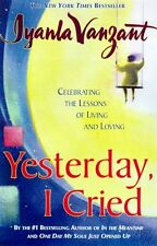 Yesterday I Cried: Celebrating The Lessons Of Living And Loving by Iyanla Vanzan