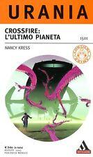 URANIA Kress Nancy CROSSFIRE: L'ULTIMO PIANETA n° 1501