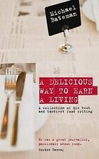 A Delicious Way to Earn a Living: A Collection of His Best and Tastiest Food Wri