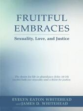 Fruitful Embraces: Sexuality, Love, and Justice (Paperback or Softback)