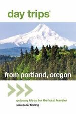 Day Trips from Portland, Oregon: Getaway Ideas for the Local Traveler Day Trips