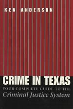 Crime in Texas: Your Complete Guide to the Criminal Justice System, Revised Edit