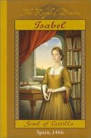 Isabel: Jewel of Castilla, Spain 1466 (The Royal Diaries) by Carolyn Meyer