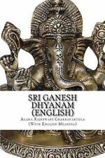 Dhyanam: Sri Ganesh Dhyanam : In English, with Meaning by Alaka Chakravartula...