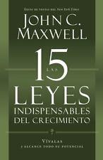 Las 15 Leyes Inestimable Del Crecimiento : Vivirlas y Alcanzar Su Potencial...