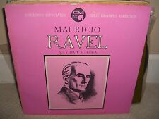 Mauricio Ravel - Su Vida Y Su Obra - Rare Spanish Historian Vinyl in NM Cond L5