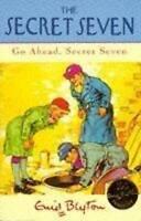 Go Ahead, Secret Seven: Book 5, Blyton, Enid, Very Good Book