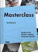 Masterclass: Architecture 'Guide to the World's Leading Graduate Schools Martins