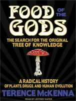 Food of the Gods: The Search for the Original Tree of Knowledge: A Radical Histo