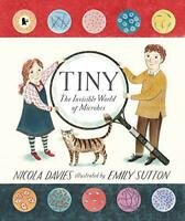 Tiny: The Invisible World of Microbes by Davies, Nicola, NEW Book, FREE & Fast D