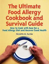 The Ultimate Food Allergy Cookbook and Survival Guide: How to Cook with Ease for