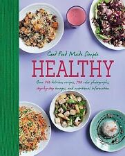 Healthy Good Food Made Simple: Over 140 Delicious Recipes, 500 Color P-ExLibrary