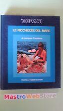 JACQUES COUSTEAU - LE RICCHEZZE DEL MARE - ED.1973 FABBRI [L67]