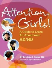 Attention, Girls! : A Guide to Learn All about Your AD/HD by Patricia O....