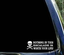 Nothing in this ESCALADE is worth your life - cadillac window decal sticker