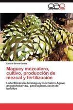 Maguey Mezcalero, Cultivo, Produccion de Mezcal y Fertilizacion (Paperback or So