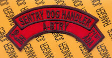 A Battery 2d Bn 71st ADA Air Defense Artillery SENTRY DOG HANDLER scroll arc tab