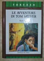MARK TWAIN - LE AVVENTURE DI TOM SAWYER - FOREVER- DEL DRAGO - ANNO: 1991 - (IC)