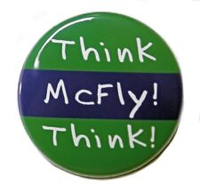 "THINK MCFLY THINK - Button Pinback Badge 1.5"" Geek"
