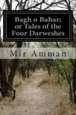Bagh o Bahar; or Tales of the Four Darweshes by Mir Amman (2014, Paperback)