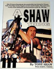 A Shaw Thing by Shaw Tony SIGNED- Book - Pictorial Soft Cover – AFL COLLINGWOOD