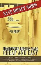 Homeowner Repairs Made Cheap and Easy : A little book of how-to-do-it ....