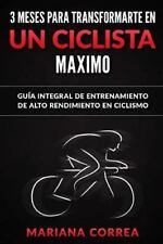 3 MESES para TRANSFORMARTE en un CICLISTA MAXIMO : GUIA INTEGRAL de...