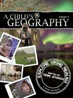 New A CHILD'S GEOGRAPHY Volume 5 Explore Viking Realms Homeschool Grades 3-8