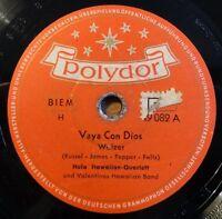 "Hula Hawaiian-Quartett - Vaya Con Dios - Königin... - Polydor  /10"" 78 RPM"