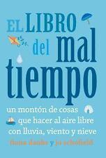 El Libro Del Mal Tiempo : Un Montón de Cosas Que Hacer Al Aire Libre con...