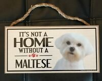 It's Not A Home Without A MALTESE Wood Sign. Dogs, Gifts, Decorations