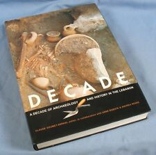 DECADE  -  Archeology & History in the LEBANON / Première édition Beyrouth 2004