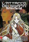 L'Attacco dei Giganti Before The Fall n. 8 di Hajime Isayama (Manga) PlanetManga