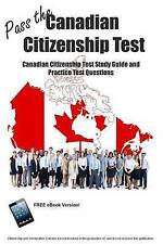 Pass the Canadian Citizenship Test!  Canadian Citizenship Test Study Guide and P