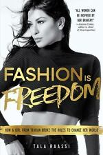 Fashion Is Freedom: How a Girl from Tehran Broke the Rules to Change-ExLibrary