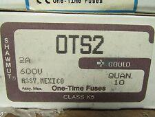 NEW BOX OF 10 GOULD SHAWMUT OTS2 FUSES ................ VE-07