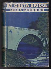 Louis Goodrich - By Greta Bridge - SIGNED - 1st/1st Hodder 1936 Original Jacket