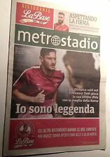 "Metro Stadio- 28/05/2017 Totti ""Io Sono Leggenda As Roma No Maglia Fascia"