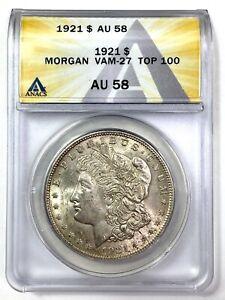 1921 Morgan Silver Dollar - VAM-27 TOP 100 - ANACS AU 58