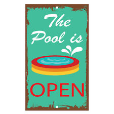 The Pool Is Open Novelty Funny Metal Sign 8 in x 12 in