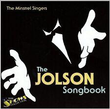 MINSTRELS SINGERS ~ THE AL JOLSON SONGBOOK NEW CD SINGING JOLSON'S GREATEST HITS