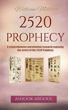 William Miller's 2520 Prophecy : A Comprehensive and Detailed Research...