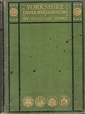 Home, Gordon YORKSHIRE COAST AND MOORLAND SCENES PAINTED AND DESCRIBED 1904 Hard