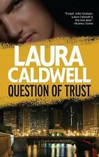 Question of Trust by Laura Caldwell (2012, Paperback)