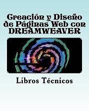 Creación y Diseño de Páginas Web con DREAMWEAVER by Libros Técnicos (2016,...